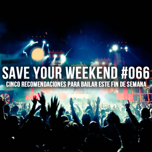 Save Your Weekend #066