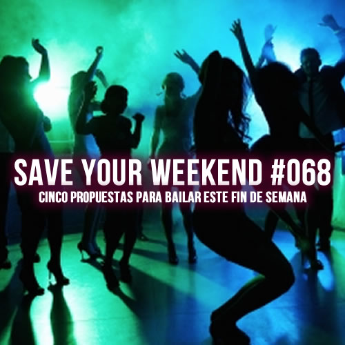 Save Your Weekend #068