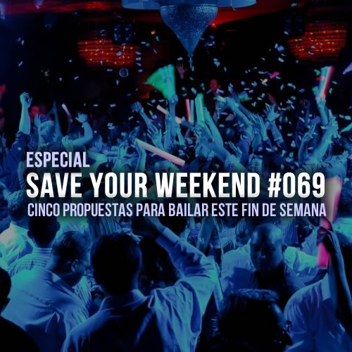 Save Your Weekend #069