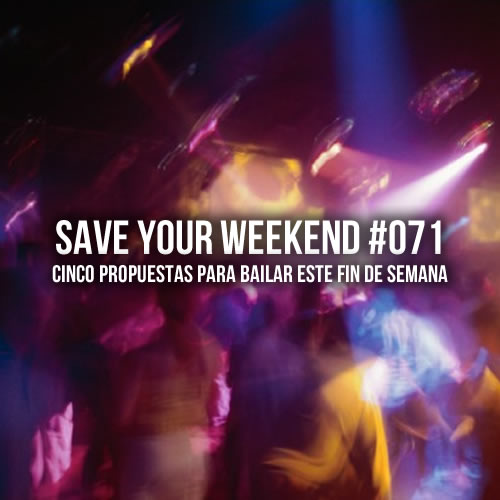 Save Your Weekend #071