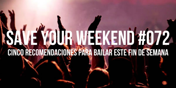 Save Your Weekend #072