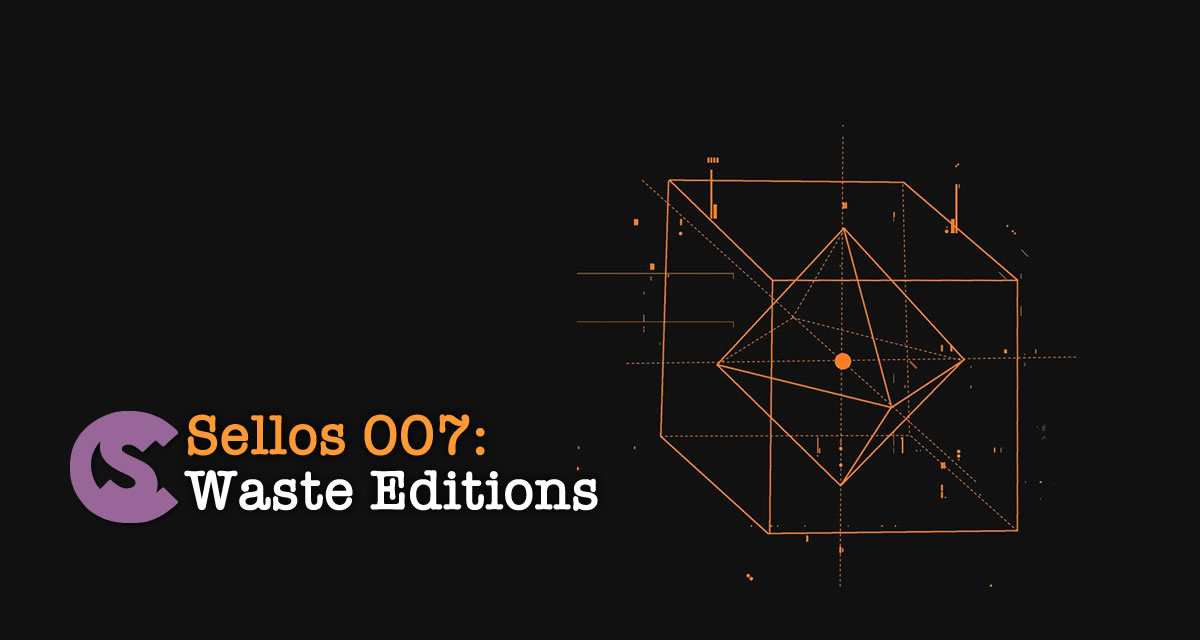 Sellos 007: Waste Editions