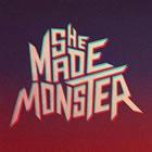 She Made Monster